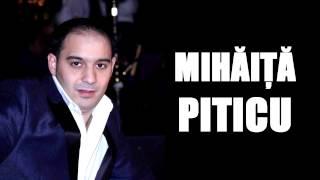 Mihaita Piticu - Femeia ce te tradeaza ( Oficial Audio )