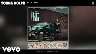 Young Dolph - All Of Them (Audio)