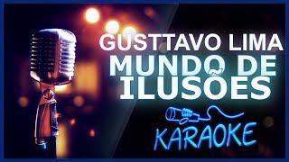 🎤 KARAOKÊ - Mundo de Ilusões - Gusttavo Lima