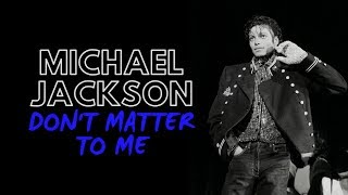 Michael Jackson - Don't Matter To Me (Solo Edit) [SNIPPET]