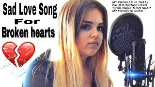 Sad Love Songs That Make You Cry - Sad Songs For Broken Hearts ( Songs About Love )