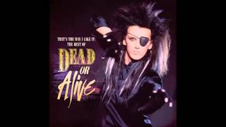 "Dead or Alive - What I Want (Original 7"" Version)"