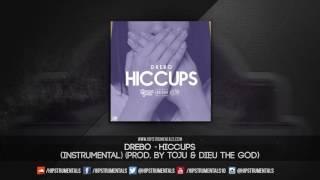 Drebo - Hiccups [Instrumental] (Prod. By TOJU & Dieu The God) + DL via @Hipstrumentals
