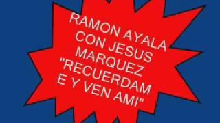 RAMON AYALA RECUERDAME Y VEN AMI