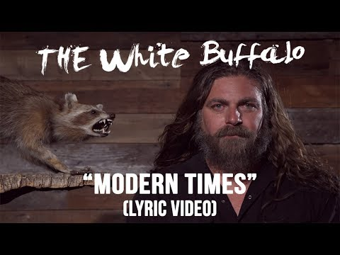 the-white-buffalo-modern-times-lyric-video-the-white-buffalo-music