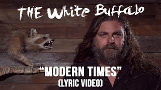 "The White Buffalo - ""Modern Times"" (Lyric Video)"