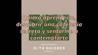 Sebastian Romero - Si Tú Quieres (Aprenderte) / CANCIÓN DE BOLSILLO #1