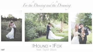 For the Dancing and the Dreaming (Cover) - The Hound + The Fox (feat. Taylor Davis)