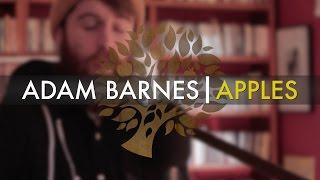 Adam Barnes - 'Apples' | UNDER THE APPLE TREE
