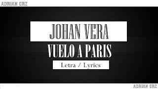 Johann Vera - Vuelo a Paris - Letra / Lyrics
