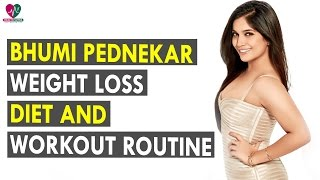 Bhumi Pednekar Weight Loss Diet And Workout Routine - Health Sutra - Best Health Tips