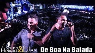 Bruno Henrique e Luan - De Boa Na Balada