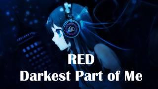 Nightcore - Darkest Part Of Me [RED]