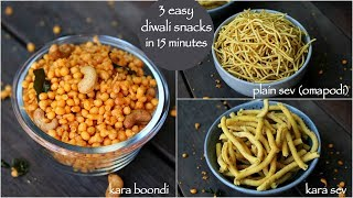 3 easy diwali snacks recipe | boondi recipe | omapodi or plain sev | kara sev