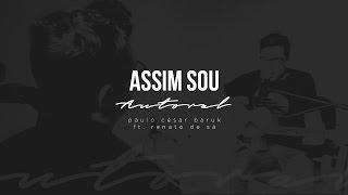 "ASSIM SOU - Paulo César Baruk ""Autoral"" feat. Renato de Sá"