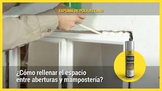Aplicación: Colocación de una ventana con Espuma de Poliuretano