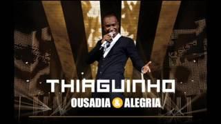 Thiaguinho - Ainda Bem (DVD Ousadia & Alegria)