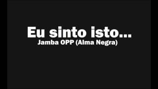 Jamba Opp - Eu sinto isto ... [2011]