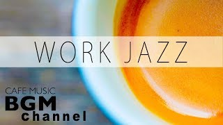 WORK Jazz - Cafe Jazz Music - Bossa Nova Music - Relaxing Cafe Music