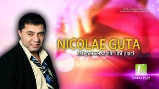 Nicolae Guta - Esti perversa dar imi placi