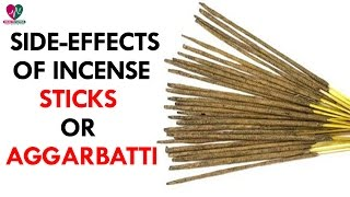 Side Effects Of Incense Sticks OR Aggarbatti - Health Sutra