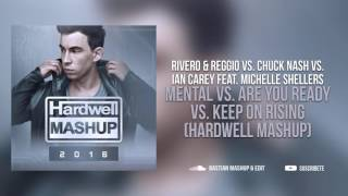Mental vs. Are You Ready vs. Keep On Rising (Hardwell Mashup)
