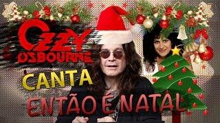 E se Ozzy Osbourne cantasse Então é Natal?