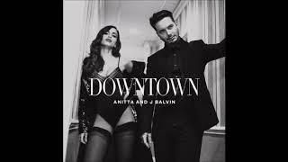 Anitta & J Balvin - Downtown (Audio)