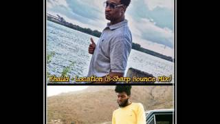 Khalid - Location (B Sharp Bounce Mix)