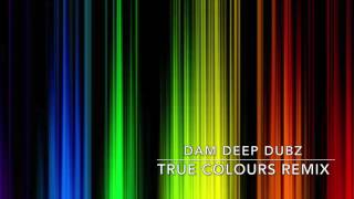 Dam Deep Dubz   - TRUE COLOURS REMIX (GRIME /AMBIENT/REMIX - INSTRUMENTAL