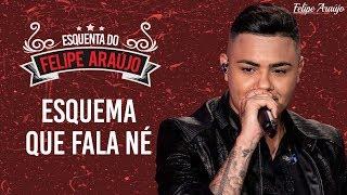 Felipe Araújo - Esquema Que Fala Né - Esquenta Felipe Araújo