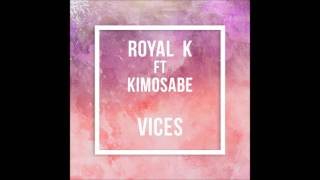 Royal K ft  Kimosabe  - Vices