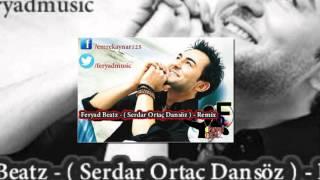 Feryad Beatz   Serdar Ortaç  Dansöz    Remix
