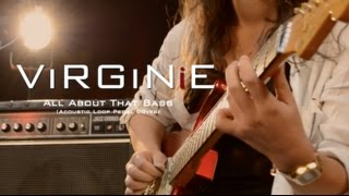 ViRGiNiE - All About That Bass (Acoustic Loop Pedal Cover)