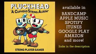 PLUCKHEAD: A Cuphead String Album by String Player Gamer | Album Trailer