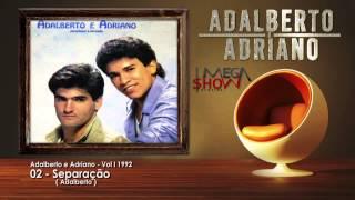 Adalberto e Adriano - Vol 1 | 1992 - 02-Separação