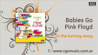 Babies go Pink Floyd - On the turning away
