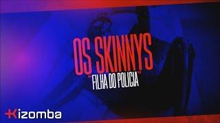 Os Skinny's - Filha do Policia [Lyric]