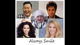 Always Smile - PSY, ENRIQUE IGLESAS, SHAKIRA, INNA & MY SON