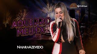 Naiara Azevedo - Aqui Pro Meu Ex (Clipe Oficial)
