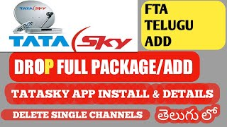 HOW TO INSTALL TATASKY APP | DELETE FULL PACKAGE AND SINGLE CHANNELS | TELUGU FTA ADD | FULL DETAILS