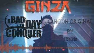 A Bad Day To Conquer - Ginza (J Balvin Cover) - // Si Necesita Deathcore Dale