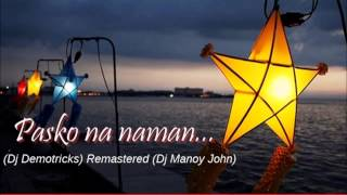 Dj Manoy John - Pasko Na Naman (dj demotricks) 192kbps