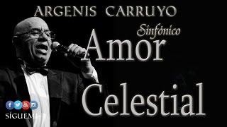 16/24 Amor Celestial - Argenis Carruyo Sinfónico