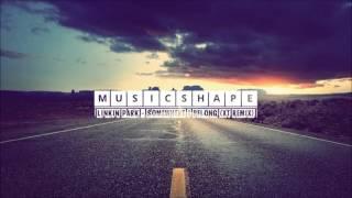 Linkin Park - Somewhere I Belong (XT Remix)