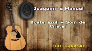 Karaokê Joaquim e Emanuel Boate Azul  + Som de Cristal  Encomenda de cliente