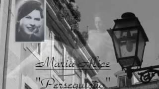 """Maria Alice - """"Perseguição"""""""