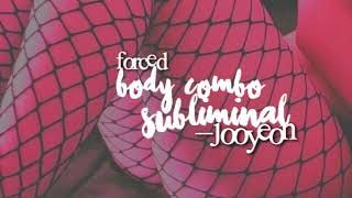 body combo ✧ forced subliminal
