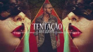 Paulo Mac ®- Tentação  [R&B Version 2017]LANÇAMENTO