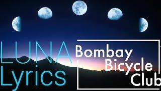 Bombay Bicycle Club - Luna (Lyric Video)